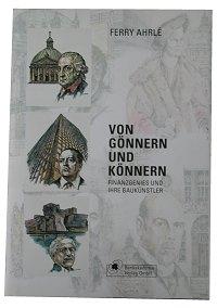 """Ferry Ahrlé """"Von Gönnern und Könnern"""""""